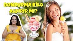 Dondurma Kilo Aldırır mı ?